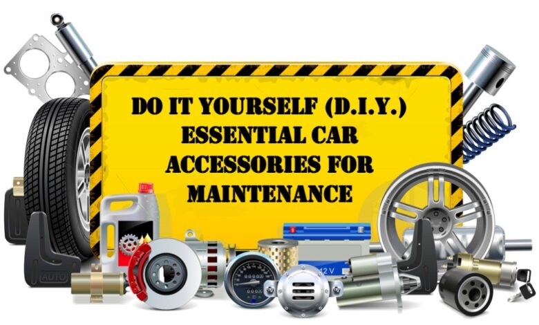 ESSENTIAL CAR ACCESSORIES FOR MAINTENANCE